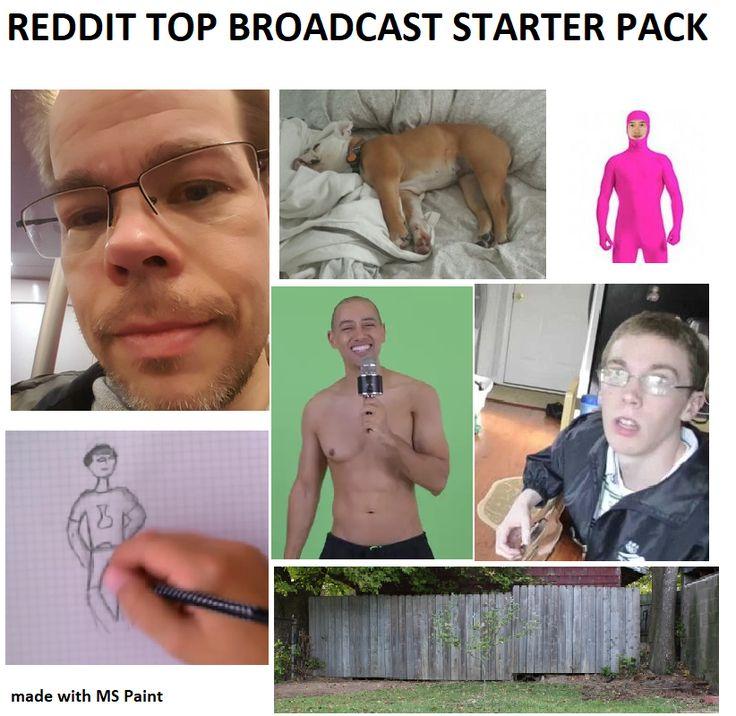 Reddit top broadcast starter pack in 2020 Starter pack
