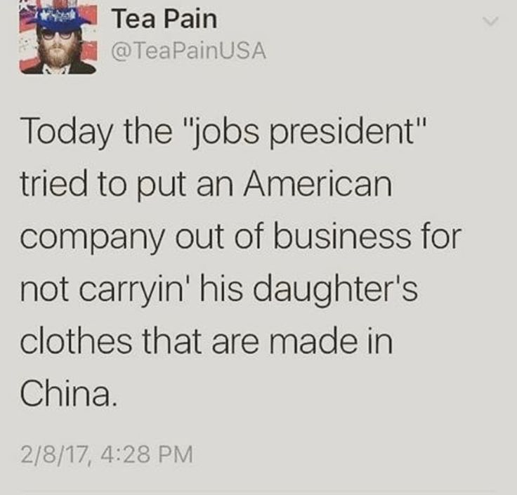 "Today, the ""jobs president"" tried to put an American company out of business for not carryin' his daughter's clothes that are made in China. Think on that for a moment."