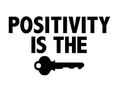 #Positivity is the key.
