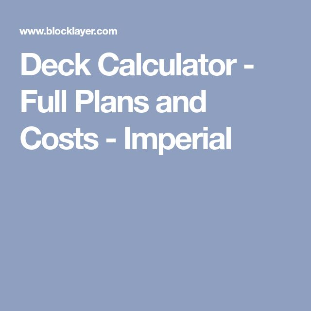 Deck Calculator - Full Plans and Costs - Imperial