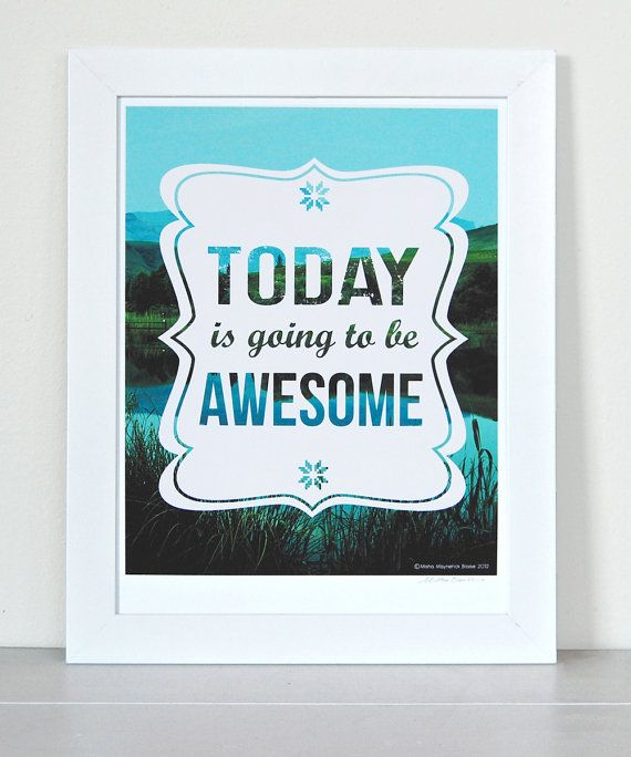 Typography art, inspirational quote, Today is Going to Be Awesome print on Etsy, $22.00