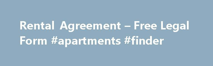 "Rental Agreement – Free Legal Form #apartments #finder http://rentals.remmont.com/rental-agreement-free-legal-form-apartments-finder/  #free rental agreements # Rental Agreement This Agreement entered into this ____ day of ______________, 20__ by and between (""Tenant"") and [Fict./dba/Owner Name] (""Owner""). Witnessed: That for the consideration of rent payments and covenants adherence on the part of the Tenant, the Owner rents to the Tenant, and the Tenant hires from the Owner, forContinue…"