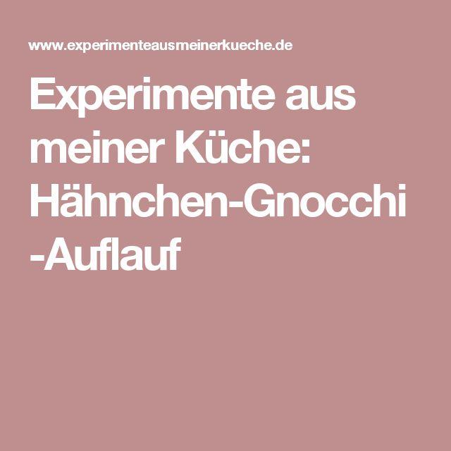 Experimente aus meiner Küche: Hähnchen-Gnocchi-Auflauf