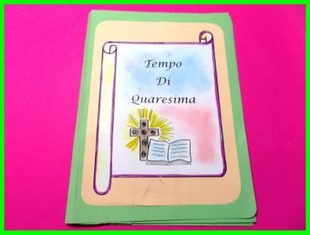 Mettiamoci in cammino verso la Pasqua attraverso la realizzazione di un lapbook nel quale possiamo raccogliere notizie e schede inerenti alla Quaresima .E' un percorso orientato alla conoscenza dei contenuti delle pratiche religiose e liturgiche che c