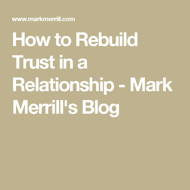How to Rebuild Trust in a Relationship - Mark Merrill's Blog
