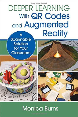 Amazon.com: Deeper Learning With QR Codes and Augmented Reality: A Scannable Solution for Your Classroom (9781506331775): Monica Burns: Books