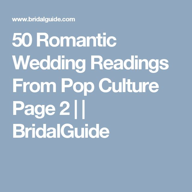50 Romantic Wedding Readings From Pop Culture Page 2 | | BridalGuide
