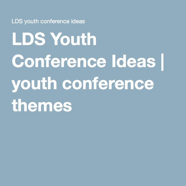 LDS Youth Conference Ideas | youth conference themes