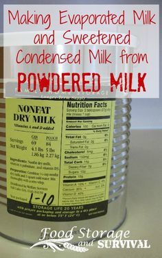 Turn Powdered Milk into Evaporated or Sweetened Condensed Milk Homesteading - The Homestead Survival .Com