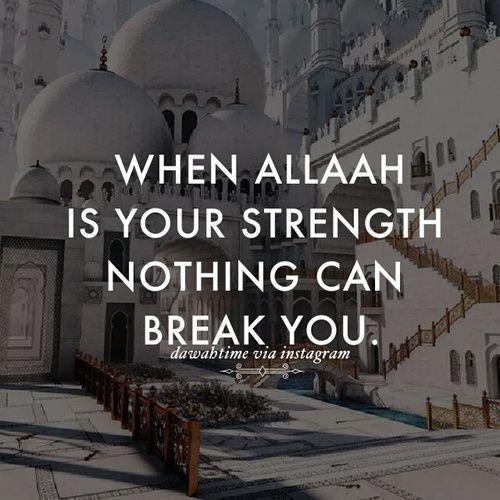 Let Allah be your strength! #TrustAllah #Strength #Faith