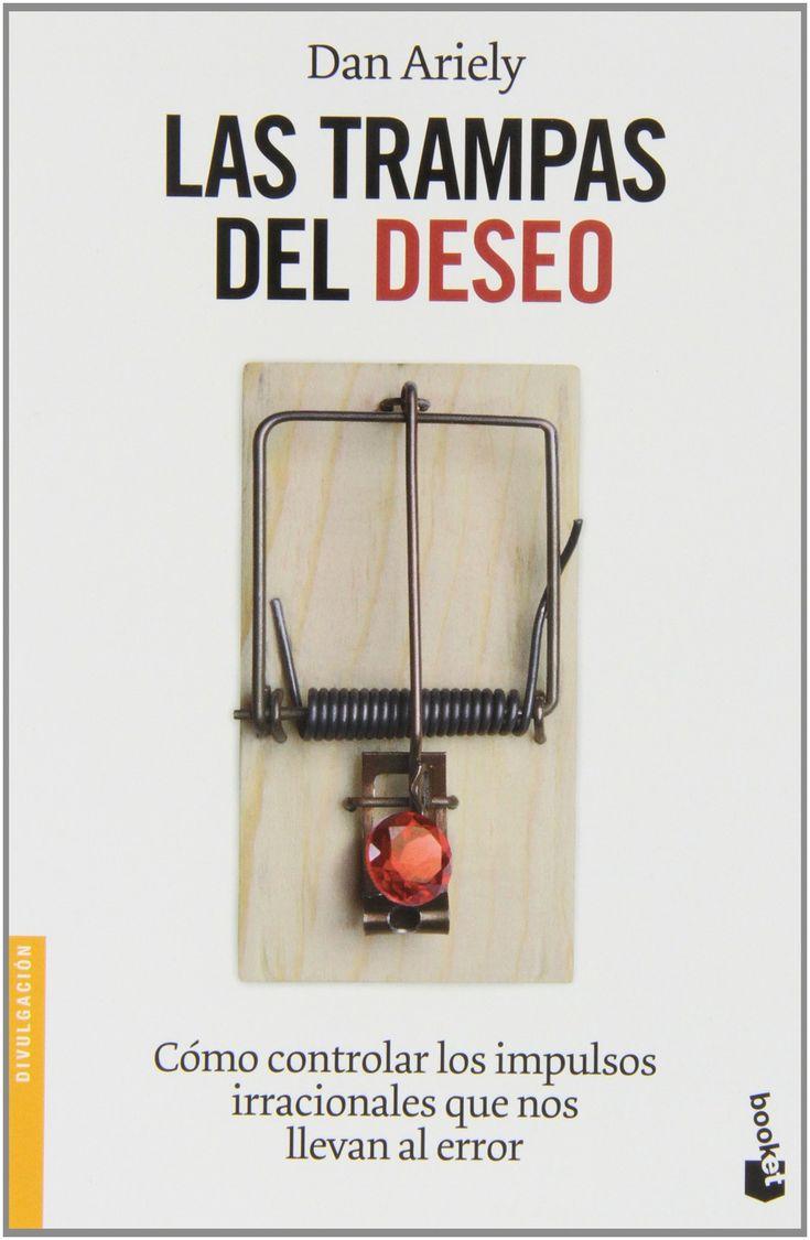 Las trampas del deseo. Cómo controlar los impulsos irracionales que nos llevan al error. Dan Ariely. Máis información no catálogo: http://kmelot.biblioteca.udc.es/record=b1395525~S1*gag