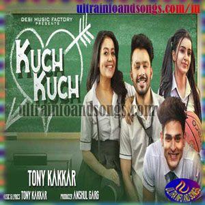 Kuch Kuch Hota Hai Lyrics Tonny Kakkar With Images New Hindi Songs Song Hindi Songs
