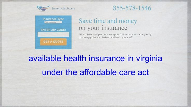 Health Insurance In Virginia Under The Act On Affordable Care
