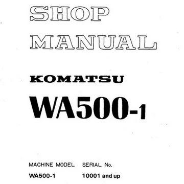 Komatsu WA500-1 Wheel Loader Shop Manual (10001 and up