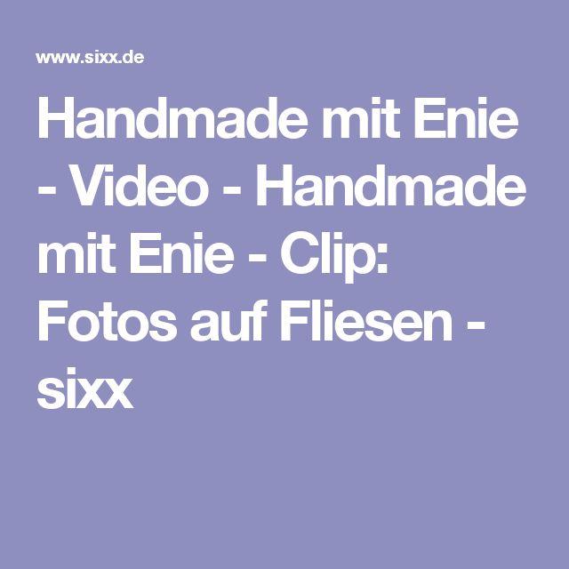 Handmade mit Enie - Video - Handmade mit Enie - Clip: Fotos auf Fliesen - sixx