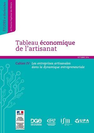 Tableau économique de l'artisanat dans la dynamique entrepreneuriale - Cahier 4 Octobre 2014 http://www.calameo.com/read/001861684a5fb28e4e3eb