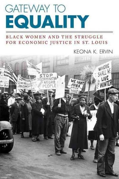 Gateway to Equality: Women and the Struggle for Economic Justice in St. Louis