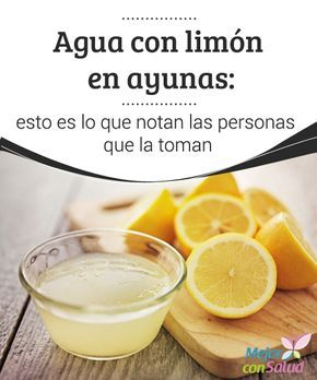 Agua con #limón en #ayunas: esto es lo que notan las #personas que la toman   ¿Sabías lo que han conseguido mejorar todas aquellas personas que han consumido #agua con limón cada día? ¡Te lo explicamos! #Remediosnaturales