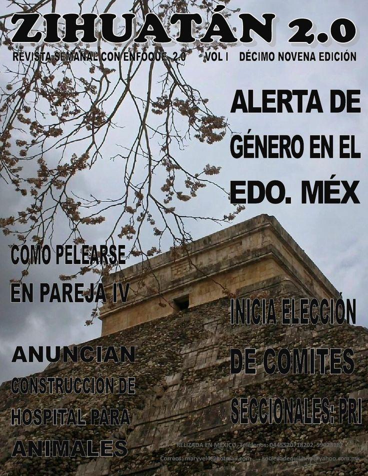 Zihuatán 2.0 20  Revista semanal que trata fundamentalmente temas de política del Estado de México con una visión de equidad de género e inclusión. PolItica, polIticos, estado de mexico, distrito xx, Toluca, gobernador, municipio, tonanitla, jaltenco, Nextlalpan, Tequixquiac, hueypoxtla, apaxco, san juan zitlaltepec, Zumpango, feminismo, equidad, zihuatan http://www.desarrolloymovimientoenequilibrio.pagina.gr