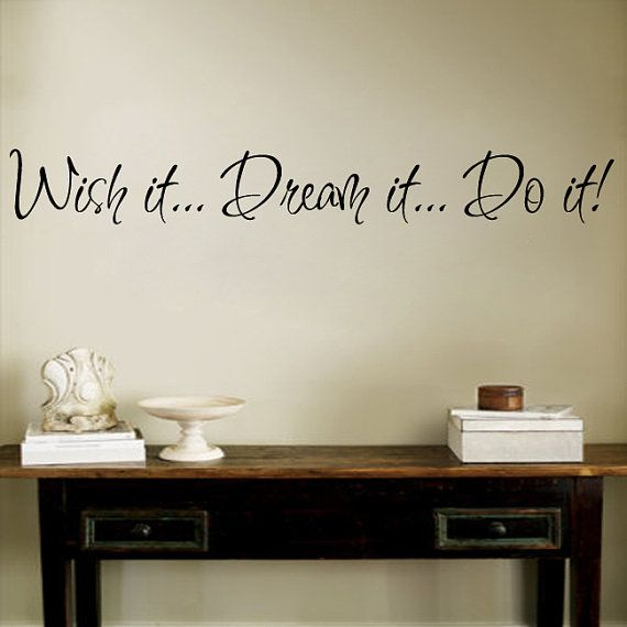 Wish it Dream it Do it Wall Decal Sticker Vinyl by Stickitthere, $22.00 Great for Bedroom