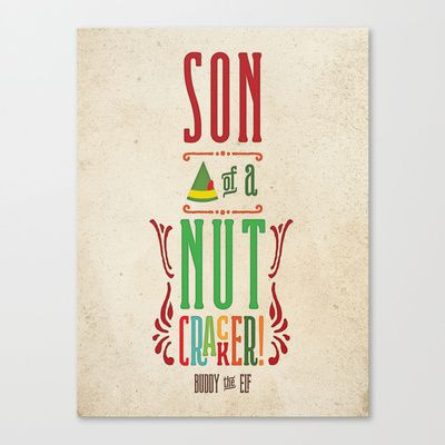 Son of a Nutcracker! Buddy the Elf quote art Canvas Print by Noonday Design - $85.00