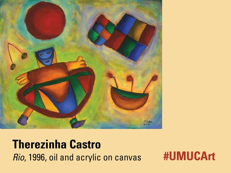 Therezinha Castro is this week's featured #UMUCArt artist. Self-taught, she began painting at age 27. She has said of her own work that the subjects she paints lack specific meaning. She wants to instill a feeling through brilliant colors and lightness and simplicity of themes to bring about a joyful, happy sensation as well as a message of inner peace. How does this painting make you feel?
