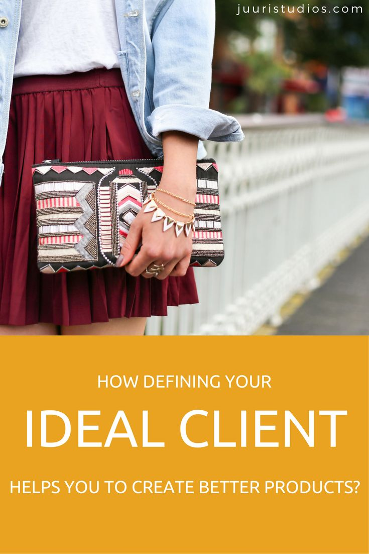 How defining your ideal client helps you to create better products