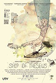 Ship of Theseus : The film explores questions of identity, justice, beauty, meaning and death through an experimental photographer, an ailing monk and a young stockbroker.