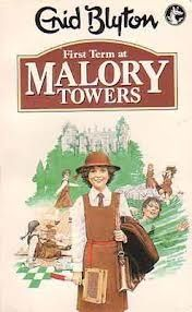Malory Towers...I would read a lot of Enid Blyton books. The Malory Towers stories were about girls in a boarding school. There was a different book for each school year.