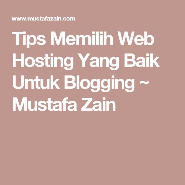 Tips Memilih Web Hosting Yang Baik Untuk Blogging ~ Mustafa Zain