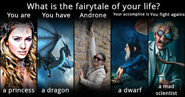 What is the fairytale of your life?