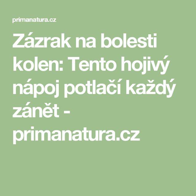 Zázrak na bolesti kolen: Tento hojivý nápoj potlačí každý zánět - primanatura.cz
