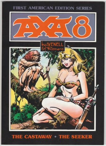 Axa Book 8 by Donne Avenell and Enrique Romero. Softback, First American Edition Series, size 7 x 10 inches, 64 pages, Out of Print. Set of Volumes 1 - 8 for $175