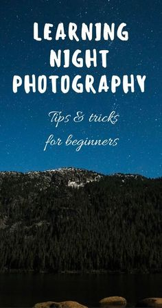Tips and tricks for learning night photography and shooting star trails.