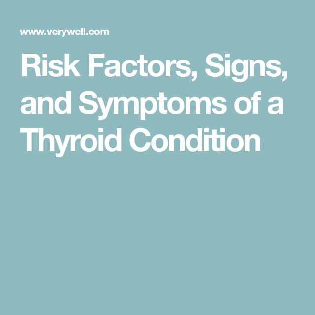 Risk Factors, Signs, and Symptoms of a Thyroid Condition