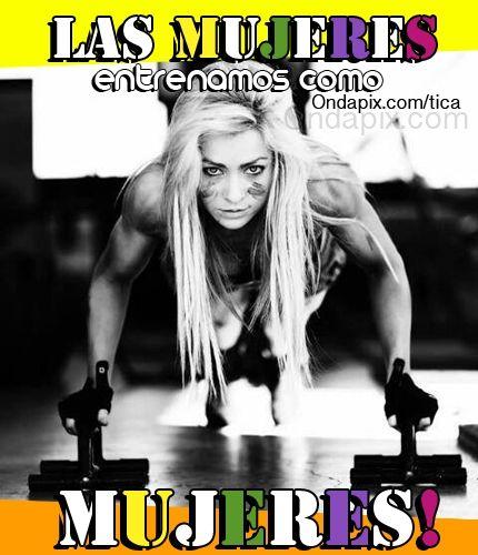 Las mujeres entrenamos como mujeres! #fitness #gym #deporte #ejercicios #tarjetitas #ondapix