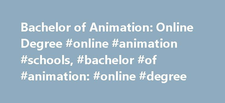 Bachelor of Animation: Online Degree #online #animation #schools, #bachelor #of #animation: #online #degree http://new-york.remmont.com/bachelor-of-animation-online-degree-online-animation-schools-bachelor-of-animation-online-degree/  # Bachelor of Animation: Online Degree Areas of study you may find at Ferris State University include: Graduate: First Professional Degree, Master Non-Degree: Certificate, Coursework Post Degree Certificate: Postbaccalaureate Certificate Undergraduate…