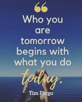 """""""Who you are tomorrow begins with What you do today"""" -Tim Fargo  #successquotes #success #hardwork #patience #motivationalquotes #motivatingquotes #passion #entrepreneur #entrepreneurlife #world_wide_jobs #employment #weekendmood #weekendmotivation #motivated #successmore #successfulwomen #instagood #instapic #picoftheday #likesforlikes #like4like #l4l #followforfollow #follow4follow #f4f #quoteoflife #quotestoliveby #quoteoftheday"""