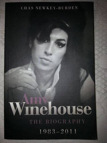 Amy Winehouse - The Biography 1983-2011 by Chas Newkey-Burden (Paperback, 2011) buy it now option £5.00