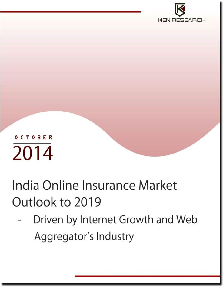 New Report: India online insurance market outlook to 2019 by kenresearch12 via slideshare
