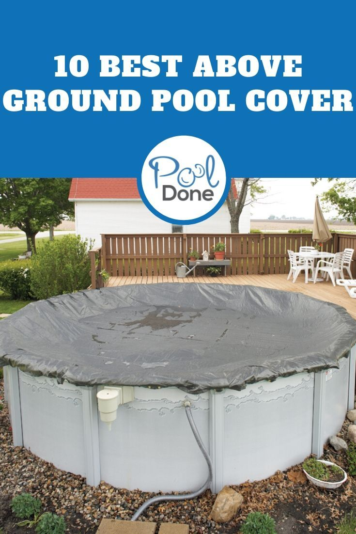 The Best Above Ground Pool Cover In 2020 Above Ground Pool Cover Best Above Ground Pool Pool Cover