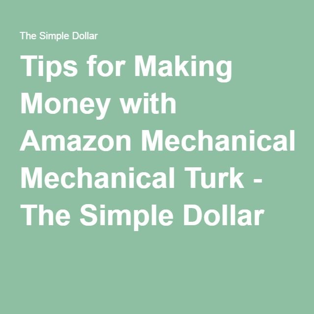 Tips for Making Money with Amazon Mechanical Turk - The Simple Dollar