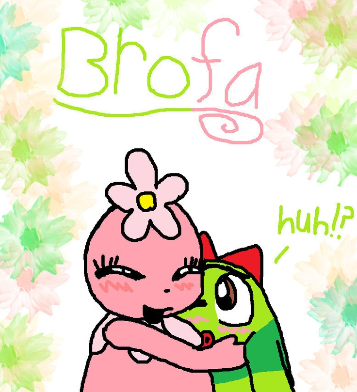 My gf is Brobee and I am Foofa= Brofa! Like quotes