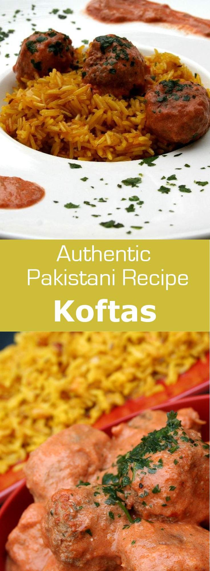 Koftas are Pakistanis meatballs that combine the aromas of saffron, garam masala, and cumin. #meatball #pakistan