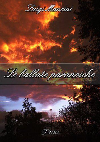 Le ballate paranoiche di Luigi Mancini, http://www.amazon.it/dp/B00I35BWI8/ref=cm_sw_r_pi_dp_8nt7sb1H1353T