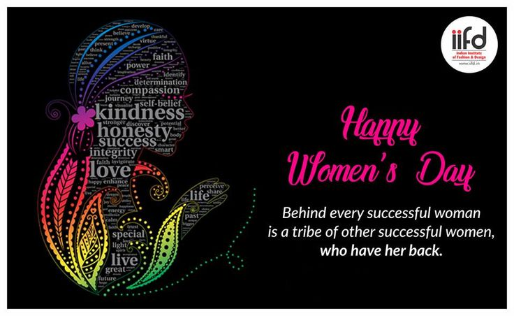Behind Every Successful Woman is A Tribe Of Other Successful Women, Who Have Her Back. Happy Women's Day!!  #WomenDay #IIFD  #Degree #Institute #Institutes #Fashion #Designing #Chandigarh #Punjab #Interior #Design #Textile #Diploma #Advance #MFA #Bachlore #fashioninstitute #fashioncollege #interiordesign #IIFD #Chandigarh #Best #Fashion #Designing http://iifd.in/