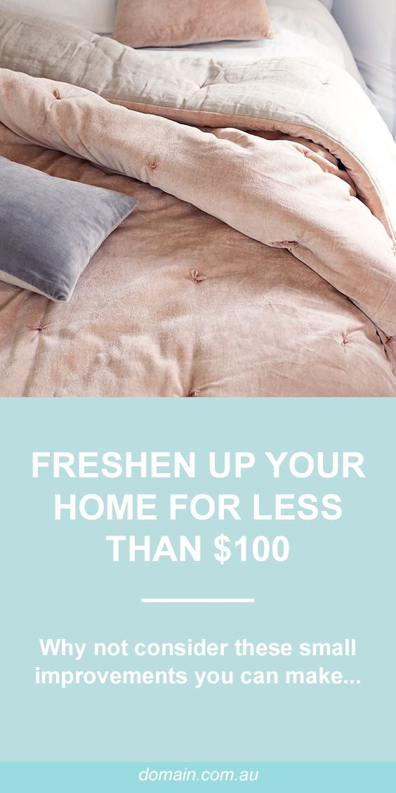 Freshen up your home for less than $100