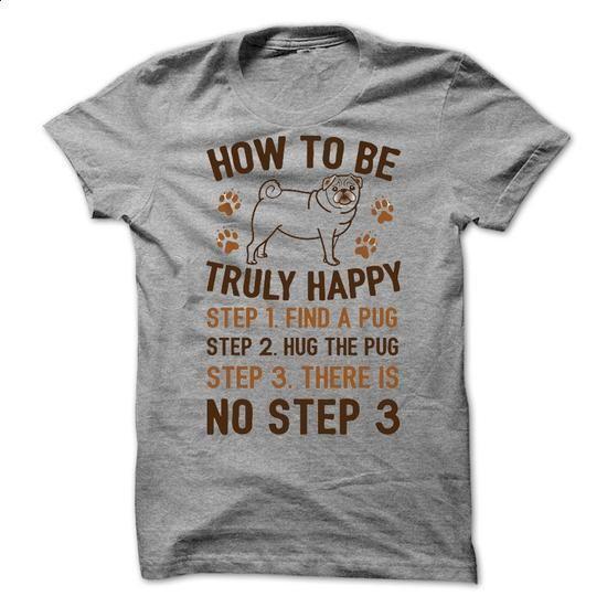 How To Be Truly Happy: Pug Hugs - #boys hoodies #t shirt ideas. MORE INFO => https://www.sunfrog.com/Pets/How-To-Be-Truly-Happy-Pug-Hugs-50806393-Guys.html?60505