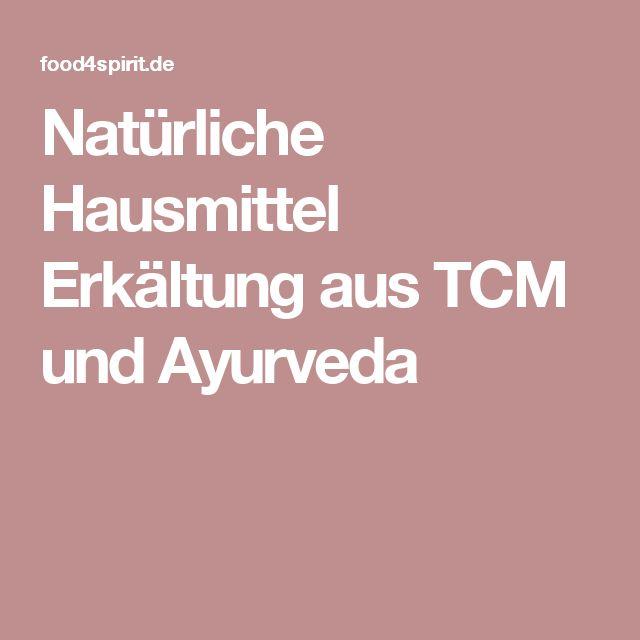 Natürliche Hausmittel Erkältung aus TCM und Ayurveda
