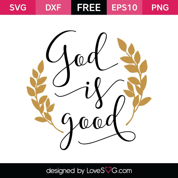 137 best free svg sayings images on pinterest commercial - Download god is good all the time ...